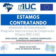 Vaga de Assistente de Comunicação Aberta para o Programa Internacional de Cooperação Urbana (IUC) na ABM